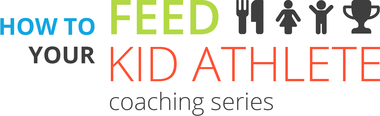 How to Feed Your Kid Athlete - Coaching Series
