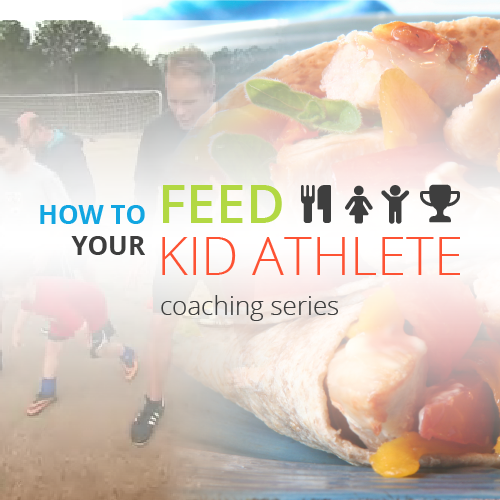 How to Feed Your Kid Athlete